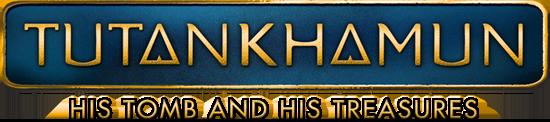 TUTANKHAMUN – HIS TOMB AND HIS TREASURES