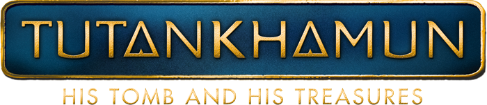 TUTANKHAMUN – HIS TOMB AND HIS TREASURES